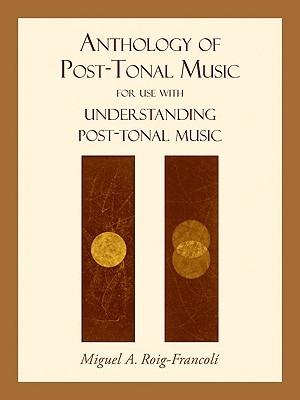Anthology-of-Post-Tonal-Music-Roig-Francoli-9780073325026